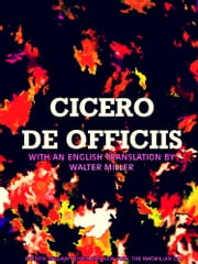 De Officiis - (English Edition) ebook by Marcus Tullius Cicero,Walter M. Miller