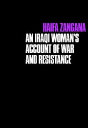City of Widows - An Iraqi Woman's Account of War and Resistance ebook by Haifa Zangana