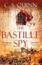 The Bastille Spy - Shortlisted for the HWA Gold Crown 2020 ebook by C. S. Quinn