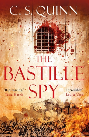 The Bastille Spy - He was murdered with the executioner's tools ebook by C. S. Quinn