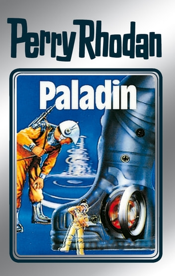 "Perry Rhodan 39: Paladin (Silberband) - 7. Band des Zyklus ""M 87"" ebook by Clark Darlton,H.G. Ewers,Kurt Mahr,William Voltz,K.H. Scheer"