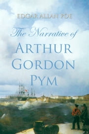 The Narrative of Arthur Gordon Pym ebook by Edgar Poe