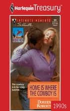 Home Is Where the Cowboy Is ebook by Doreen Roberts