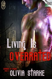 Living is Overrated ebook by Olivia Starke