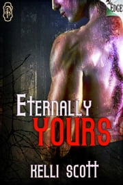 Eternally Yours ebook by Kelli Scott