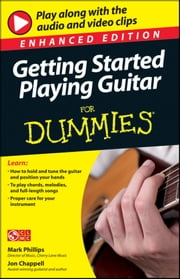 Getting Started Playing Guitar For Dummies, Enhanced Edition ebook by Mark Phillips,Jon Chappell