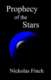 Prophecy of the Stars ebook by Nickolas Finch