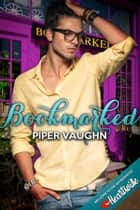 Bookmarked ebook by Piper Vaughn