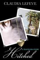 Hitched (A Travelers Series Short Story) ebook by Claudia Lefeve
