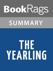 The Yearling by Marjorie Kinnan Rawlings Summary & Study Guide ebook by BookRags