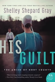 His Guilt - The Amish of Hart County ebook by Shelley Shepard Gray