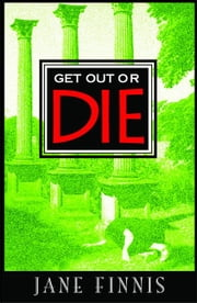 Get Out or Die ebook by Jane Finnis