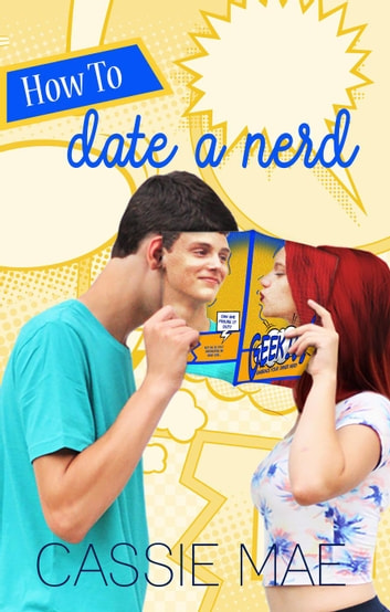 How to Date a Nerd - How To Series, #1 ebooks by Cassie Mae