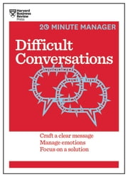 Difficult Conversations (HBR 20-Minute Manager Series) ebook by Harvard Business Review