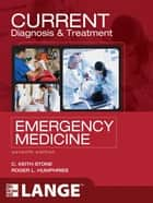 CURRENT Diagnosis and Treatment Emergency Medicine, Seventh Edition ebook by C. Keith Stone, Roger Humphries
