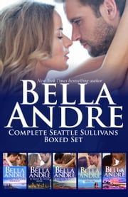 Complete Seattle Sullivans Boxed Set, Books 1-5 ebook by Bella Andre