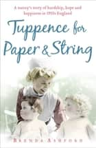 Tuppence for Paper and String ebook by Brenda Ashford