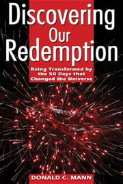 Discovering Our Redemption ebook by Mann, Donald C