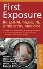 First Exposure to Internal Medicine: Ambulatory Medicine ebook by Andrew Hoellein,Charles Griffith
