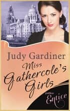 Miss Gathercole's Girls ebook by Judy Gardiner