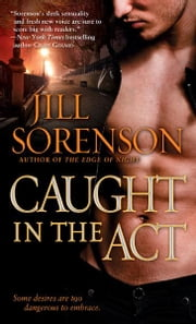 Caught in the Act ebook by Jill Sorenson