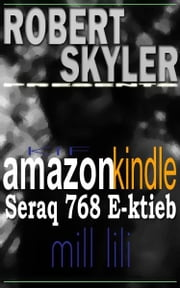 Kif amazon kindle Seraq 768 E-ktieb Mill Lili ebook by Robert Skyler