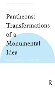 Pantheons - Transformations of a Monumental Idea ebook by Matthew Craske