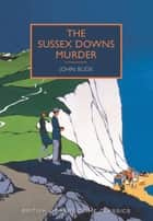 The Sussex Downs Murder ebook by John Bude