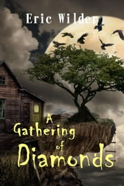 A Gathering of Diamonds eBook von Eric Wilder
