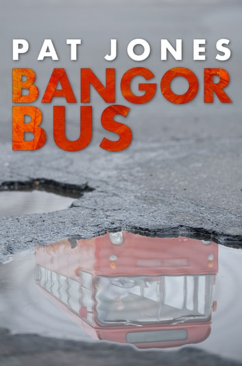 Bangor Bus ebook by Pat Jones