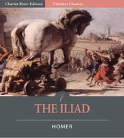 Timeless Classics: The Iliad (Illustrated) ebook by Homer