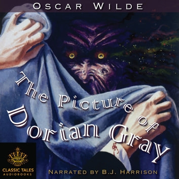 Picture of Dorian Gray, The - Classic Tales Edition audiobook by Oscar Wilde