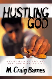 Hustling God ebook by M. Craig Barnes
