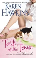Talk of the Town ebook by Karen Hawkins