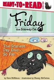 The Scariest Day Ever . . . So Far - with audio recording ebook by Kara McMahon,Maddy McClellan