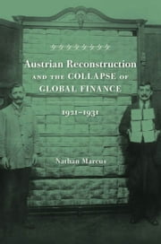 Austrian Reconstruction and the Collapse of Global Finance, 1921–1931