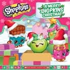 A Merry Shopkins Christmas (Shopkins) ebook by Meredith Rusu, Scholastic