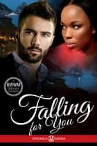 Falling For You - A BWWM Billionaire Interracial Romance Book (African American Contemporary Short Stories) ebook by Veronica Maxim