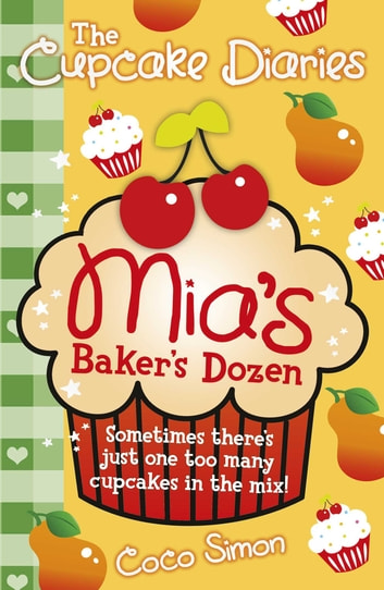 The Cupcake Diaries: Mia's Baker's Dozen ebook by Coco Simon