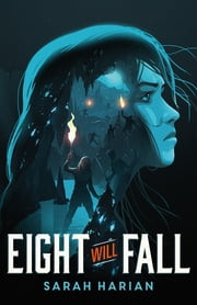 Eight Will Fall ebook by Sarah Harian