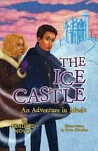 The Ice Castle - An Adventure in Music ebook by Pendred Noyce, Joan Charles