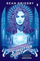 Daughters of Forgotten Light eBook by Sean Grigsby