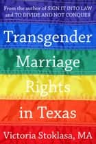 Transgender Marriage Rights in Texas ebook by Victoria Stoklasa