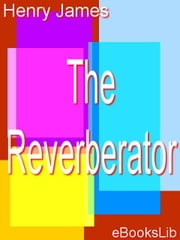 The Reverberator ebook by James, Henry
