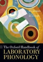 The Oxford Handbook of Laboratory Phonology ebook by Abigail C. Cohn,Marie K. Huffman,Cécile Fougeron