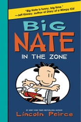Big Nate: In the Zone ebook by Lincoln Peirce