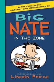 Big Nate: In the Zone ebook by Lincoln Peirce,Lincoln Peirce