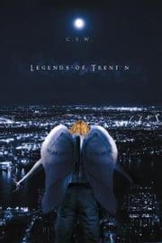 Legends of Trent'n ebook by C.S.W.