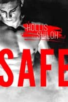 Safe - Men of the ESRB, #1 ebook by Hollis Shiloh