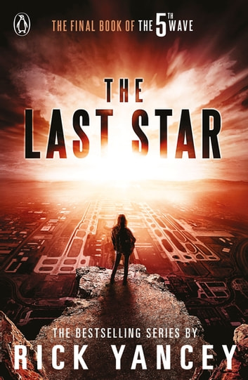 The 5th Wave: The Last Star (Book 3) eBook by Rick Yancey